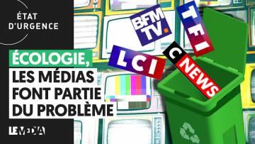 ÉCOLOGIE : LES MÉDIAS FONT PARTIE DU PROBLÈME