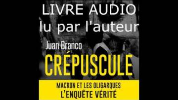 Juan Branco – CRÉPUSCULE lu par l'auteur – LIVRE AUDIO