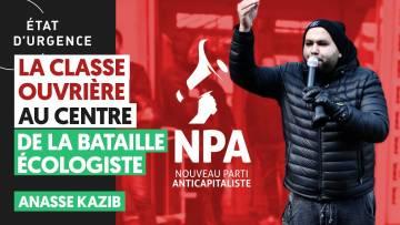 """""""LA CLASSE OUVRIÈRE AU CENTRE DE LA BATAILLE ÉCOLOGISTE"""""""
