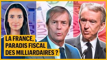 LA FRANCE, PARADIS FISCAL DES MILLIARDAIRES ?