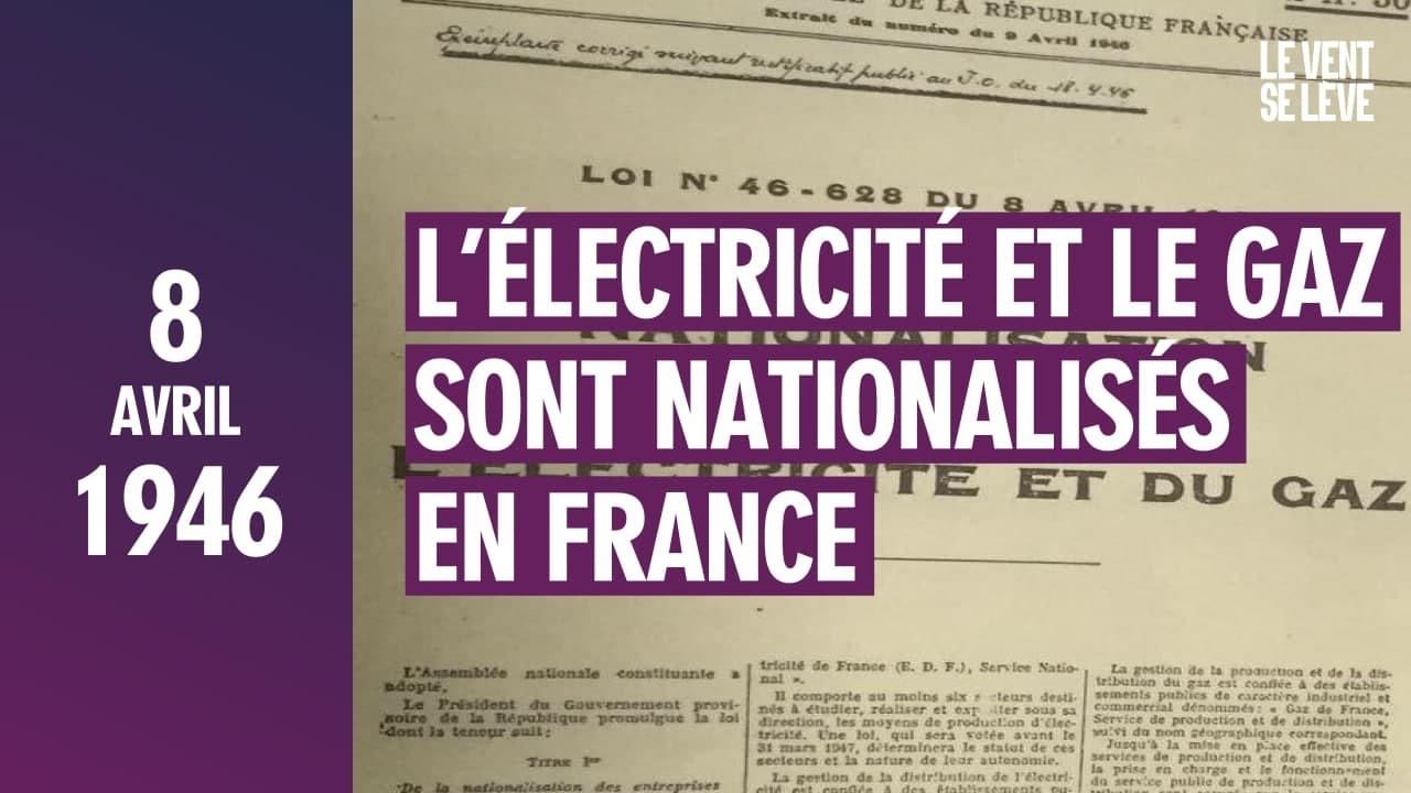 LE 8 AVRIL 1946, L'ÉLECTRICITÉ ET LE GAZ SONT NATIONALISÉS EN FRANCE