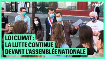 LOI CLIMAT : LA LUTTE CONTINUE DEVANT L'ASSEMBLÉE NATIONALE