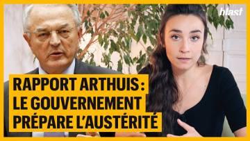 RAPPORT ARTHUIS : LE GOUVERNEMENT PRÉPARE L'AUSTÉRITÉ