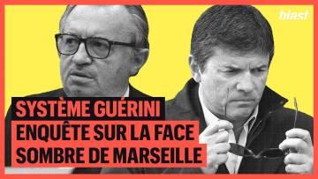 SYSTÈME GUÉRINI : ENQUÊTE SUR LA FACE SOMBRE DE MARSEILLE