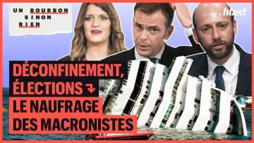 DÉCONFINEMENT, ÉLECTIONS : LE NAUFRAGE DES MACRONISTES – UN BOURBON SINON RIEN #5