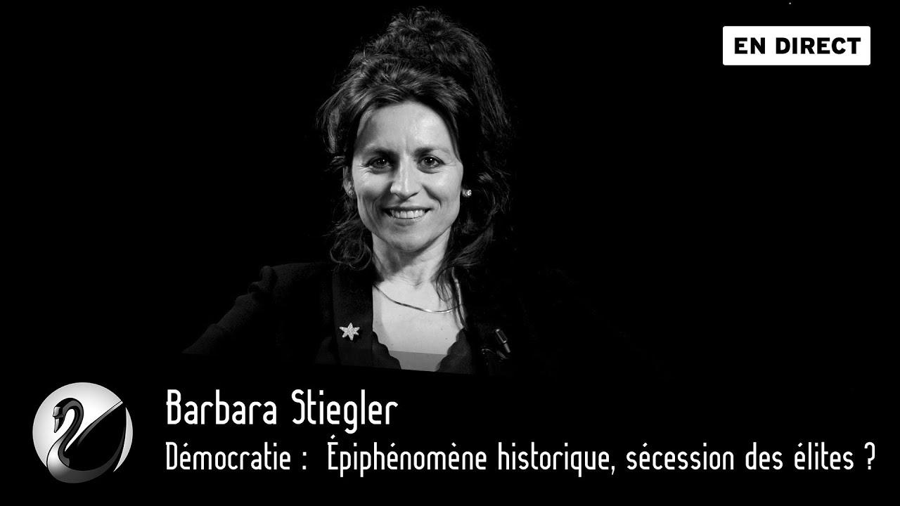 Démocratie : Épiphénomène historique, sécession des élites ? Barbara Stiegler [EN DIRECT]
