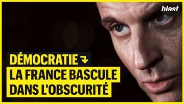 DÉMOCRATIE : LA FRANCE BASCULE DANS L'OBSCURITÉ