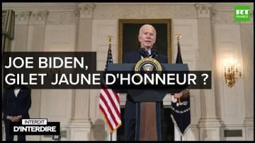 Interdit d'interdire – Joe Biden, Gilet jaune d'honneur ?