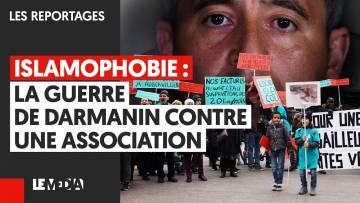 ISLAMOPHOBIE : LA GUERRE DE DARMANIN CONTRE UNE ASSOCIATION