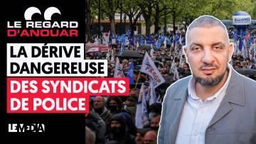 LA DÉRIVE DANGEREUSE DES SYNDICATS DE POLICE