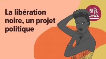 La libération noire, un projet politique