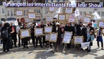 Manifestation à Besançon les intermittents font leur Show