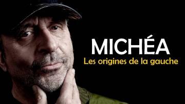 MICHÉA – Le libéralisme