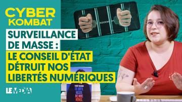 SURVEILLANCE DE MASSE : LE CONSEIL D'ÉTAT DÉTRUIT NOS LIBERTÉS NUMÉRIQUES