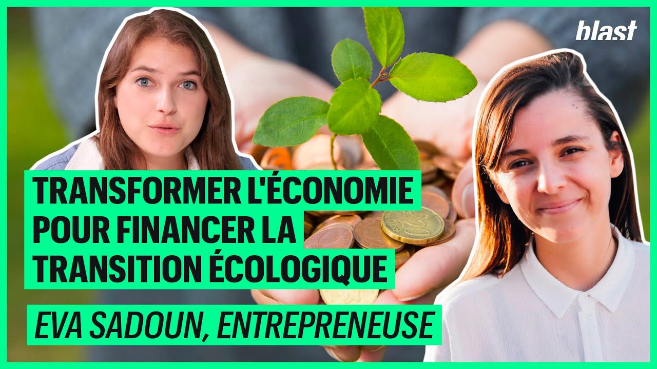 TRANSFORMER L'ÉCONOMIE POUR FINANCER LA TRANSITION ÉCOLOGIQUE