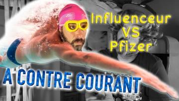 YOUTUBER INFLUENCEUR PFIZER – À contre-courant