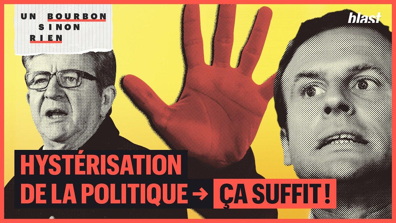 HYSTÉRISATION DE LA POLITIQUE : ÇA SUFFIT !