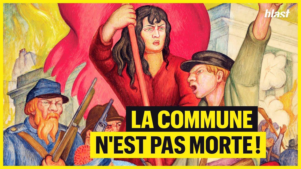 LA COMMUNE N'EST PAS MORTE !