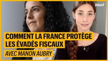 COMMENT LA FRANCE PROTÈGE LES ÉVADÉS FISCAUX