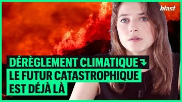 DÉRÈGLEMENT CLIMATIQUE : LE FUTUR CATASTROPHIQUE EST DÉJÀ LÀ