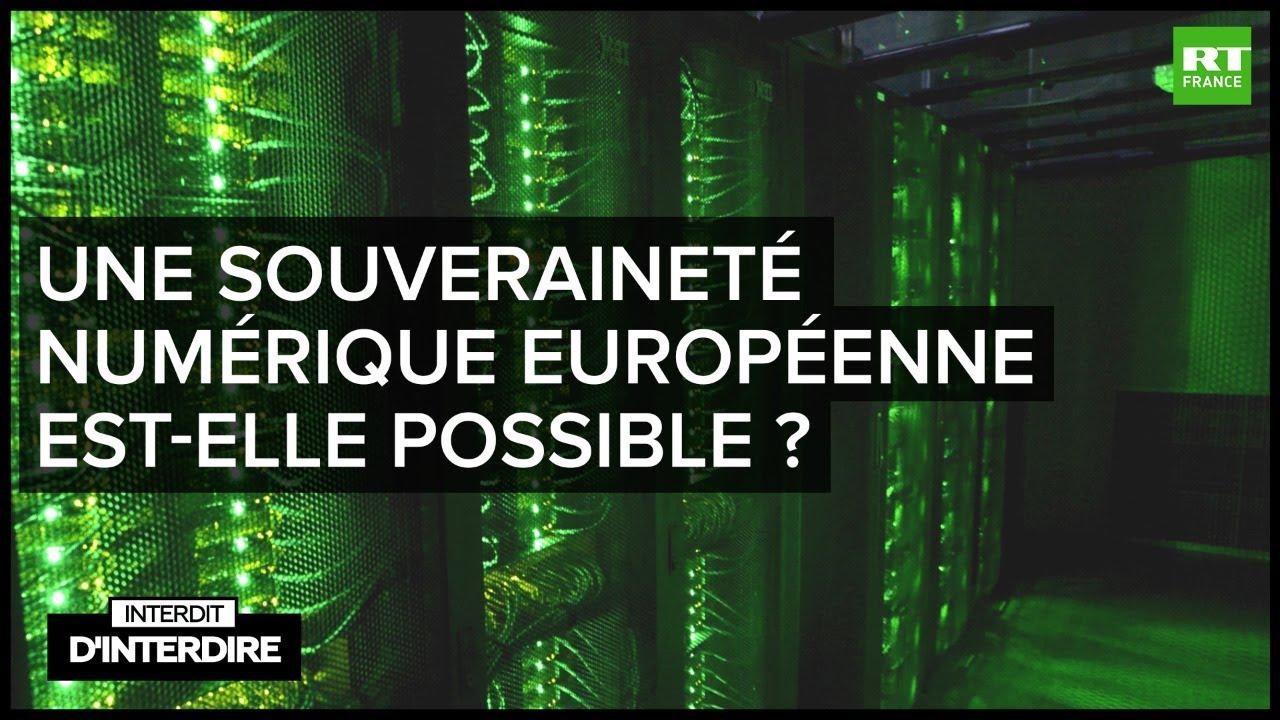 Interdit d'interdire – Une souveraineté numérique européenne est-elle possible ?