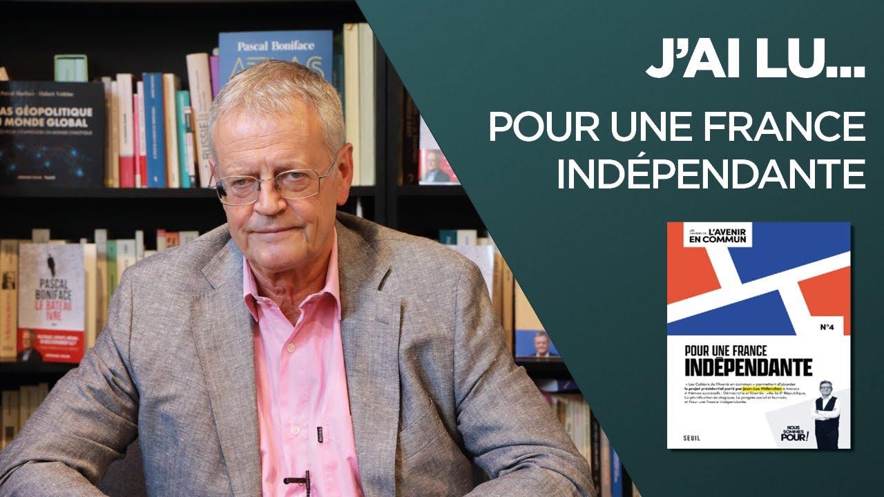 J'ai lu…Pour une France indépendante de Jean-Luc Mélenchon