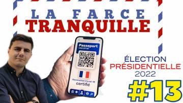 La Farce Tranquille #13 : pass sanitaire, députés inutiles et primaires présidentielles 2022