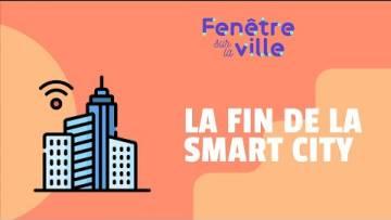 LA SMART CITY EST MORTE, VIVE LA SMART CITY !