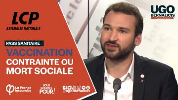 PassSanitaire : vaccination contrainte ou mort sociale | Ugo Bernalicis