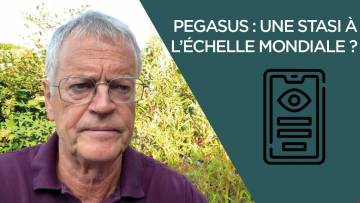Pegasus : une Stasi à l'échelle mondiale ?