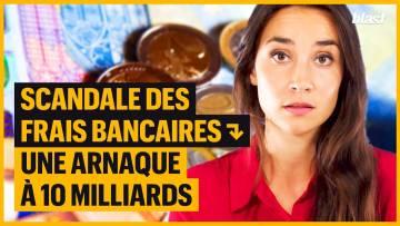 SCANDALE DES FRAIS BANCAIRES : UNE ARNAQUE À 10 MILLIARDS