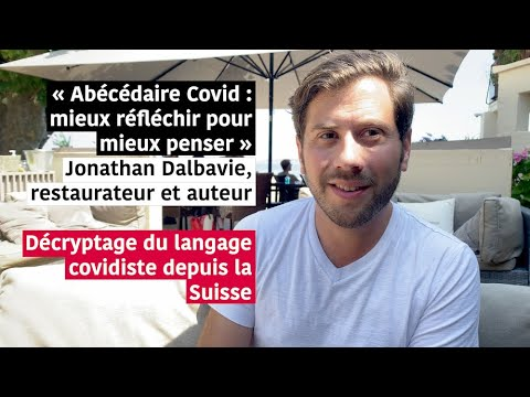 Décryptage du langage covidiste par Jonathan Dalbavie, auteur et restaurateur en Suisse