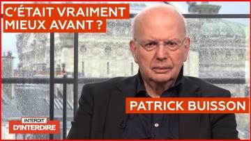 Interdit d'interdire «La fin d'un monde» avec Patrick Buisson
