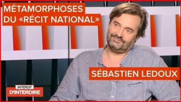 Interdit d'interdire «La nation en récit»  avec Sébastien Ledoux