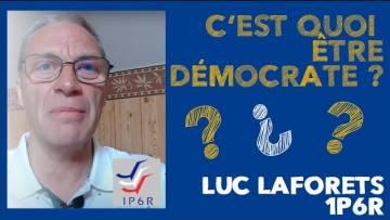 La démocratie… selon Luc Laforets