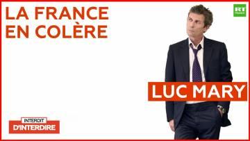 «La France en colère : 500 ans de rébellions qui ont fait notre histoire» avec Luc Mary