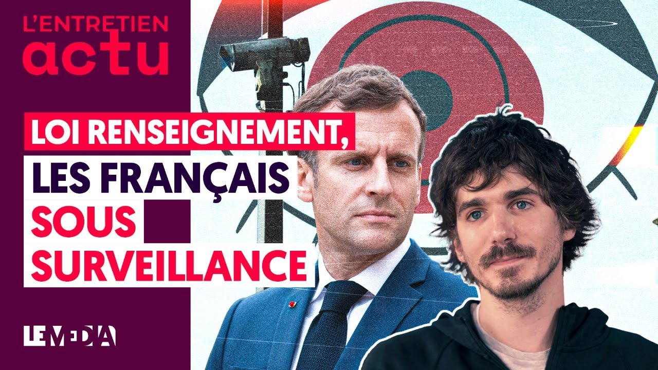 LOI RENSEIGNEMENT : LES FRANÇAIS SOUS SURVEILLANCE