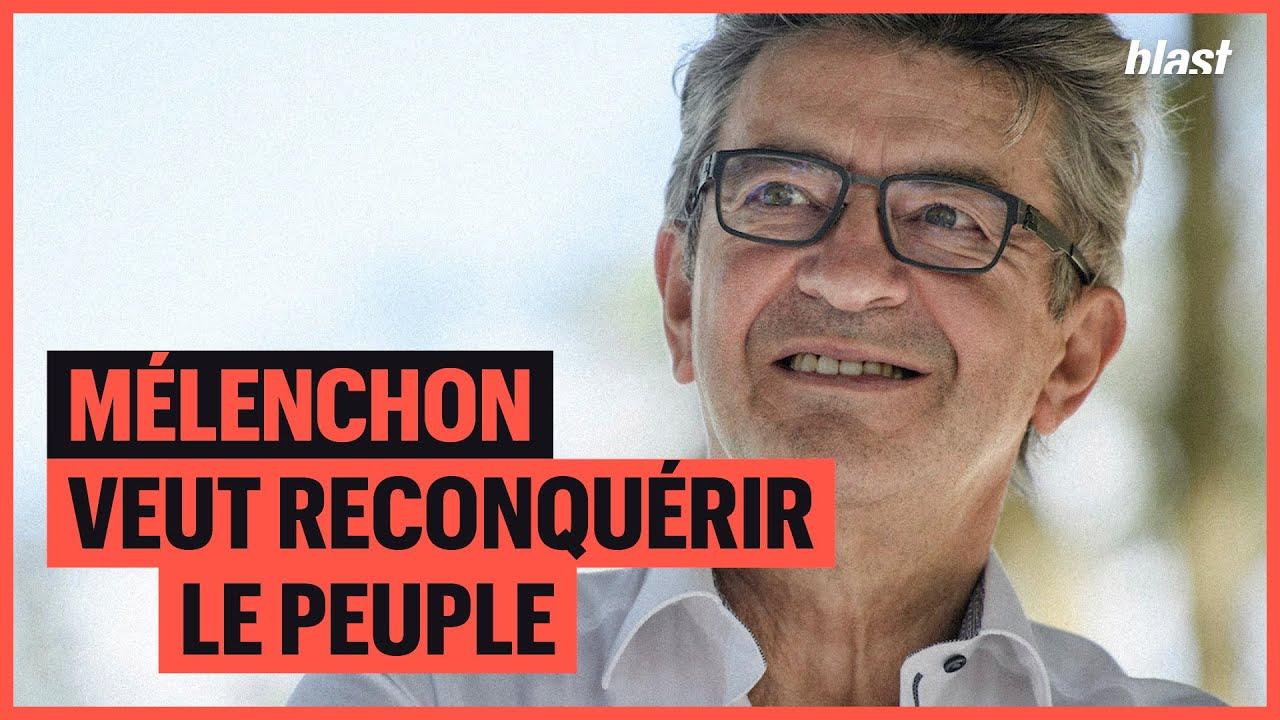 MÉLENCHON VEUT RECONQUÉRIR LE PEUPLE