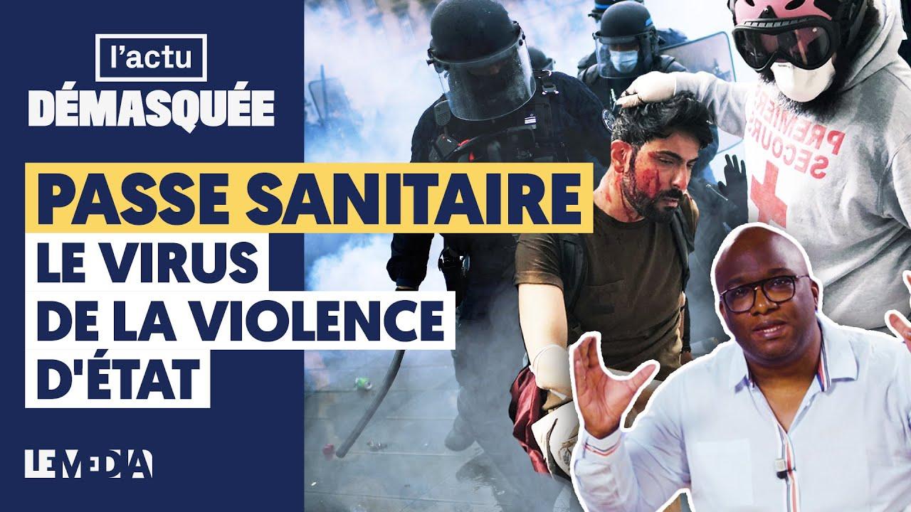 PASSE SANITAIRE : LE VIRUS DE LA VIOLENCE D'ÉTAT