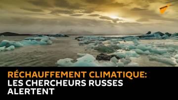 Réchauffement climatique: les chercheurs russes alertent sur ses conséquences
