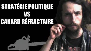 Stratégie politique VS Canard Réfractaire