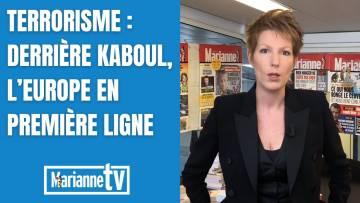 Terrorisme : derrière Kaboul, l'Europe en première ligne
