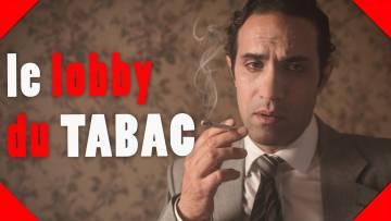 AMI DES LOBBIES – Le lobby du tabac