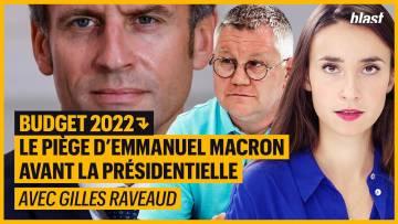 BUDGET 2022 : LE PIÈGE D'EMMANUEL MACRON AVANT LA PRÉSIDENTIELLE
