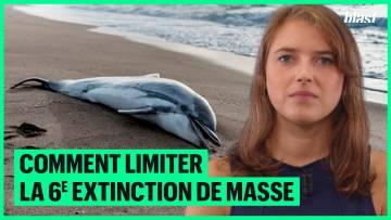 COMMENT LIMITER LA 6E EXTINCTION DE MASSE ?