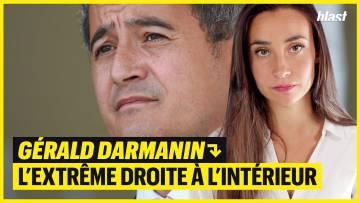 GÉRALD DARMANIN : L'EXTRÊME DROITE À L'INTÉRIEUR