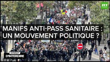 Interdit d'interdire – Manifs anti-pass sanitaire : un mouvement politique ?
