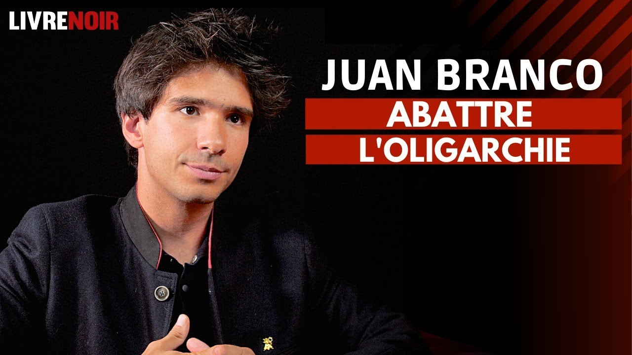 Juan Branco : abattre l'oligarchie   Entretien