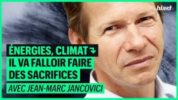 ÉNERGIES ET CLIMAT : IL VA FALLOIR FAIRE DES SACRIFICES