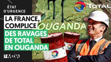 LA FRANCE COMPLICE DES RAVAGES DE TOTAL EN OUGANDA